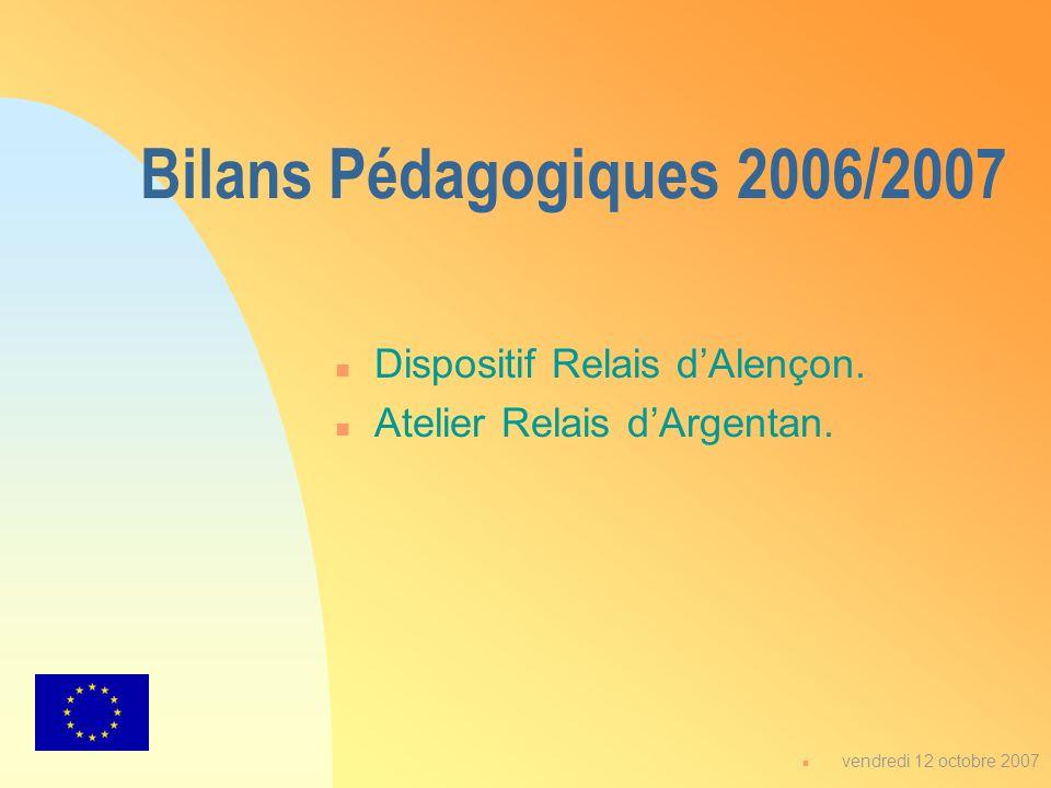 Bilans Pédagogiques 2006/2007 Dispositif Relais d'Alençon.