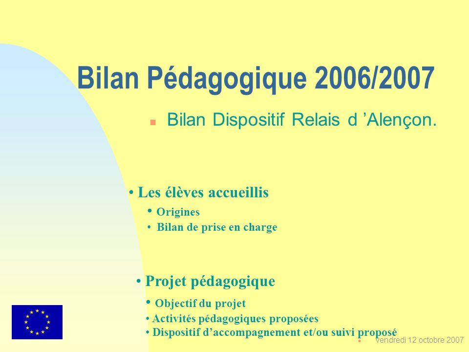 Bilan Pédagogique 2006/2007 Bilan Dispositif Relais d 'Alençon.