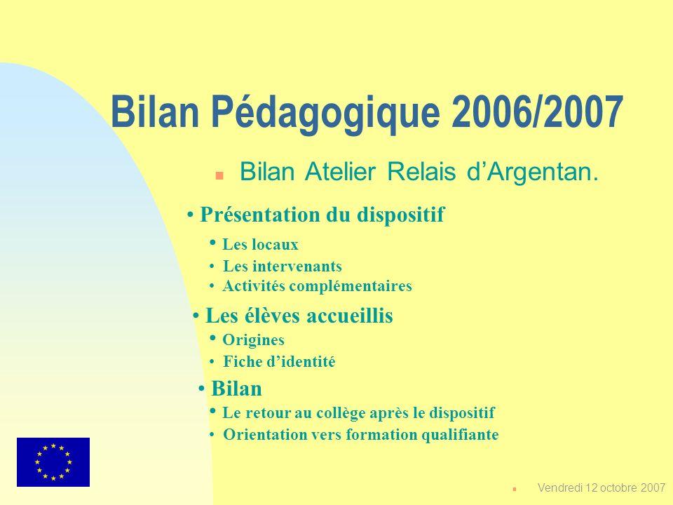 Bilan Pédagogique 2006/2007 Bilan Atelier Relais d'Argentan.