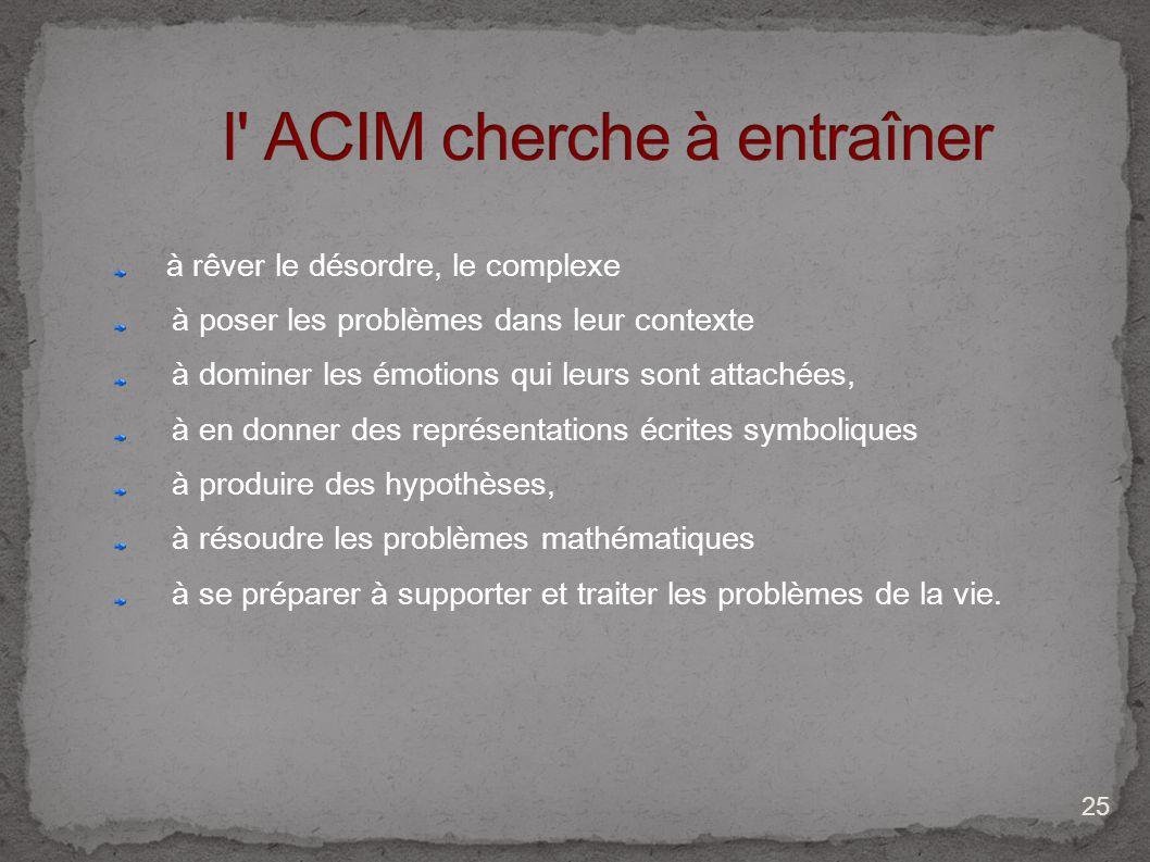 l ACIM cherche à entraîner