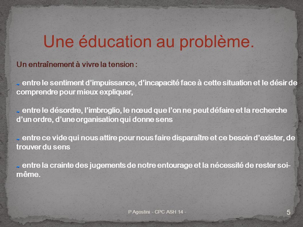 Une éducation au problème.