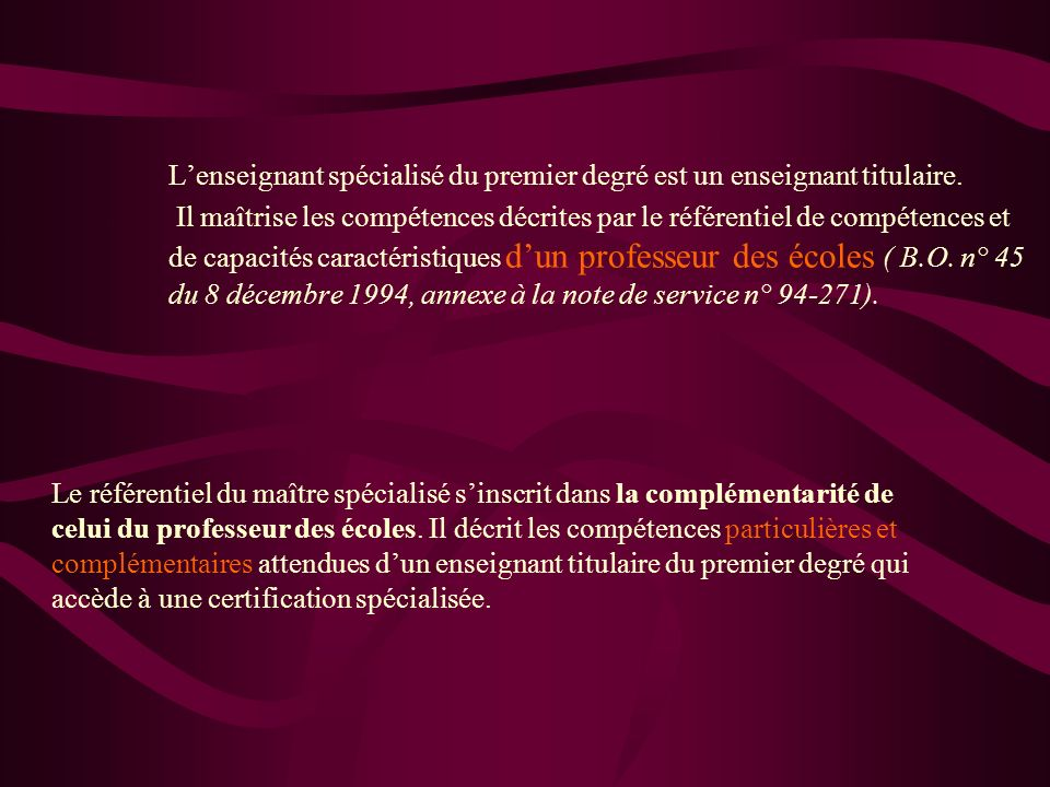 L'enseignant spécialisé du premier degré est un enseignant titulaire.