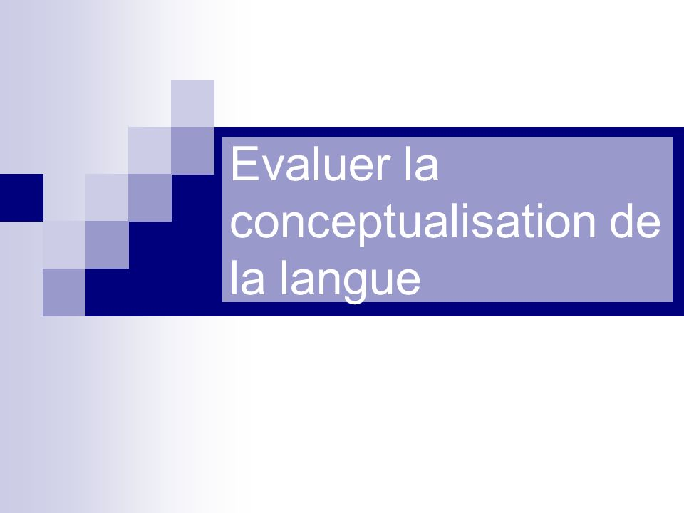 Evaluer la conceptualisation de la langue
