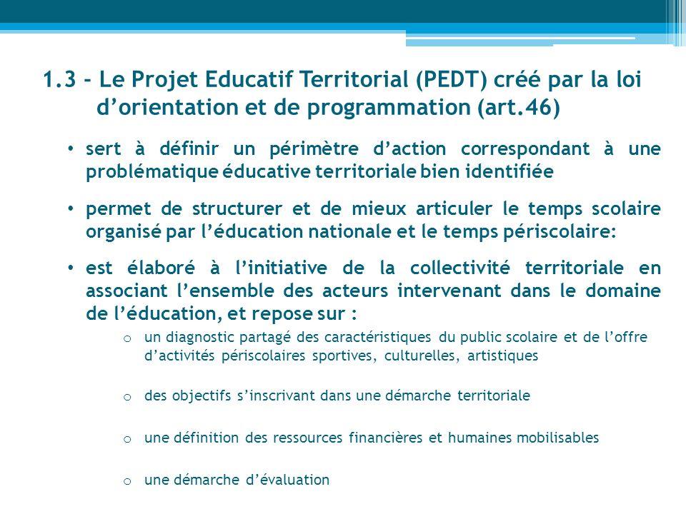 1.3 - Le Projet Educatif Territorial (PEDT) créé par la loi d'orientation et de programmation (art.46)