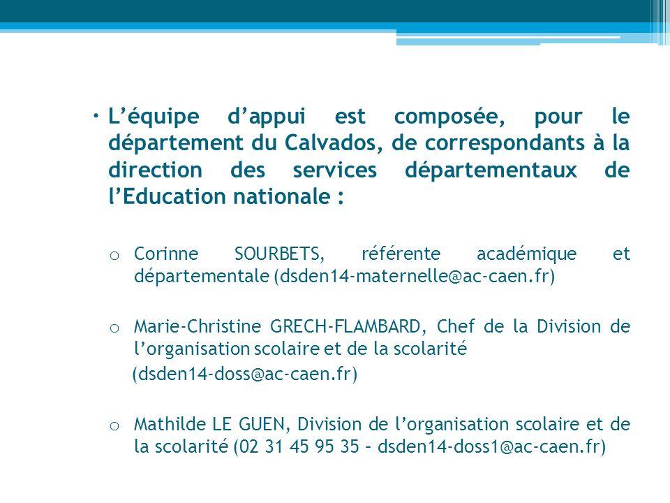 L'équipe d'appui est composée, pour le département du Calvados, de correspondants à la direction des services départementaux de l'Education nationale :