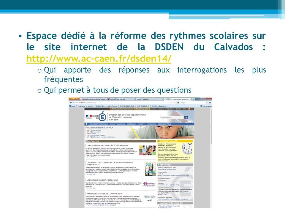 Espace dédié à la réforme des rythmes scolaires sur le site internet de la DSDEN du Calvados : http://www.ac-caen.fr/dsden14/