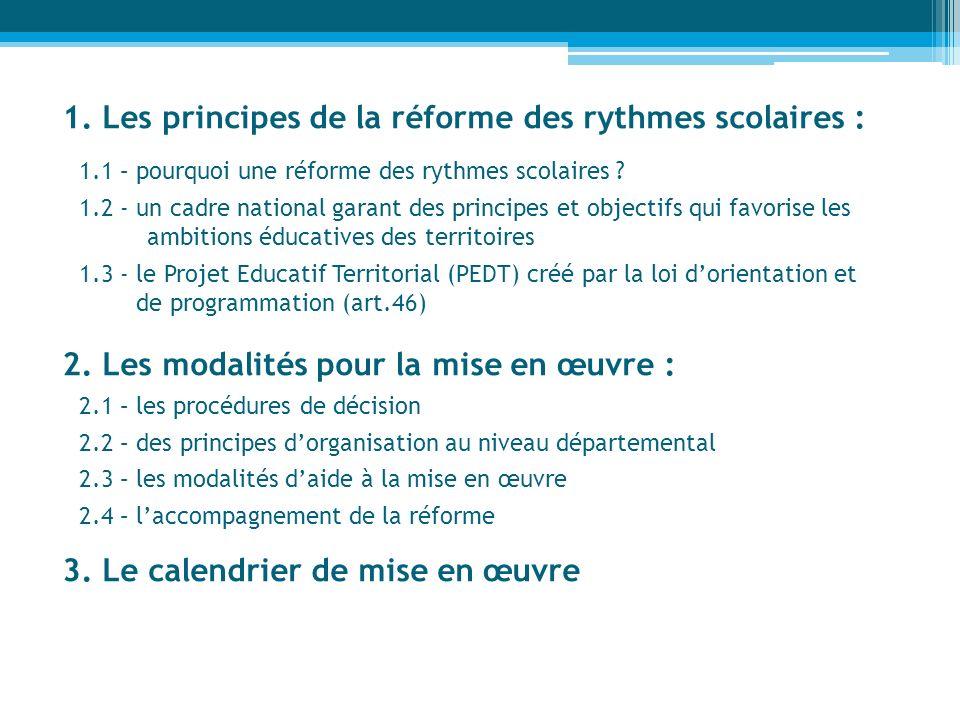 1. Les principes de la réforme des rythmes scolaires :