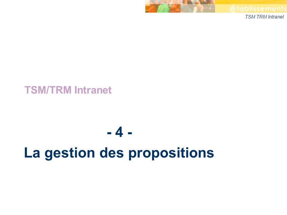 - 4 - La gestion des propositions