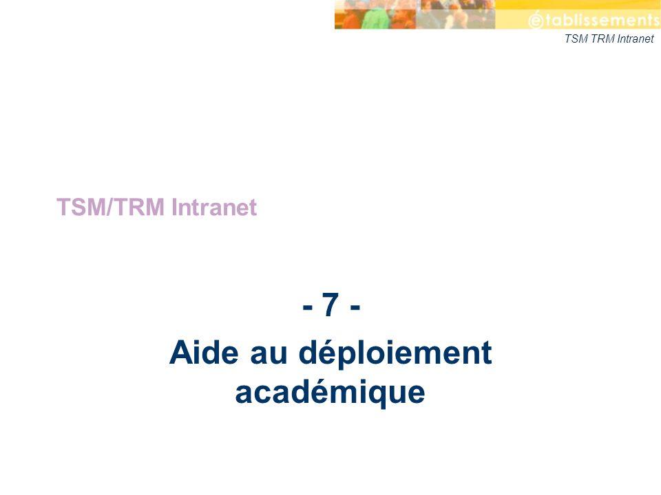 - 7 - Aide au déploiement académique