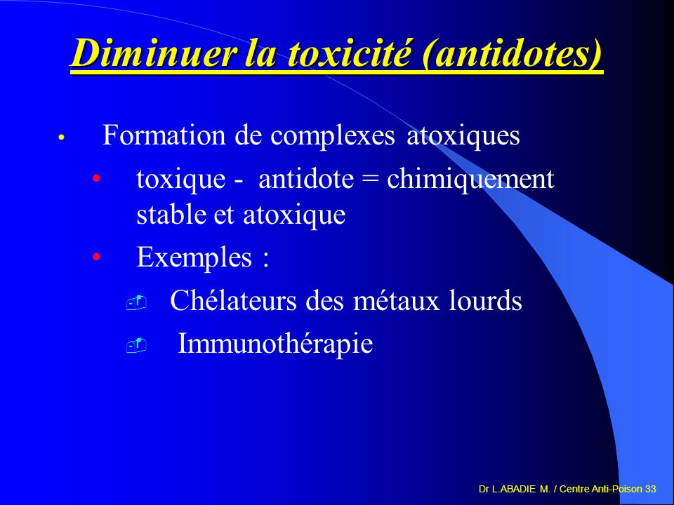 Diminuer la toxicité (antidotes)