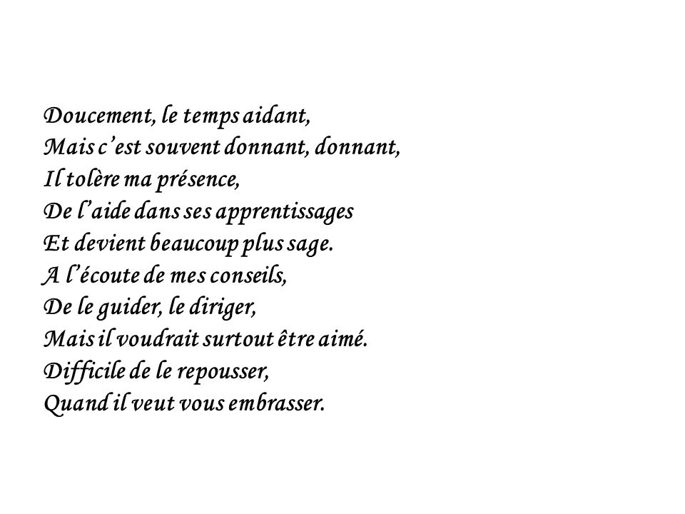 Doucement, le temps aidant,