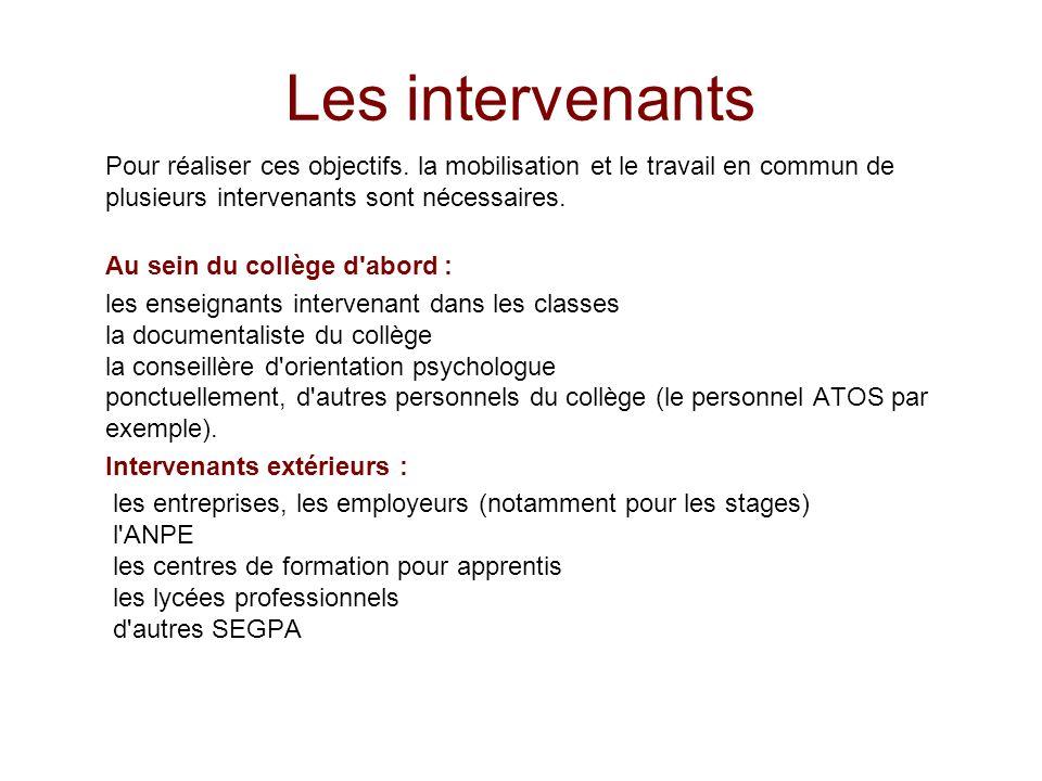Les intervenants Pour réaliser ces objectifs. la mobilisation et le travail en commun de plusieurs intervenants sont nécessaires.