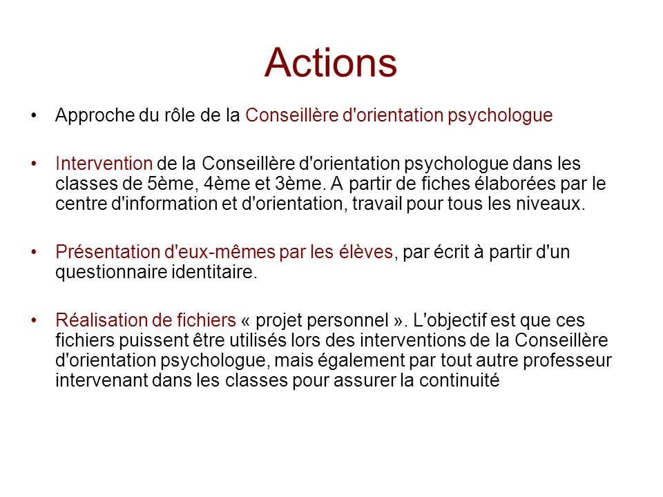 Actions Approche du rôle de la Conseillère d orientation psychologue
