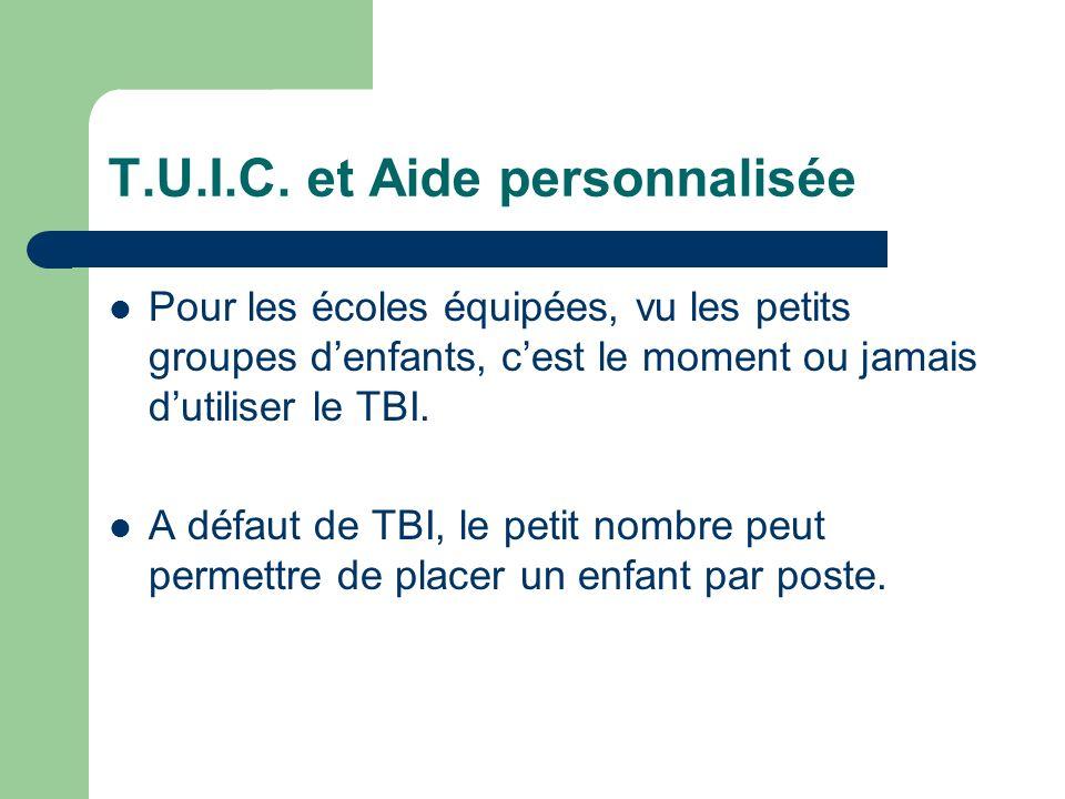 T.U.I.C. et Aide personnalisée