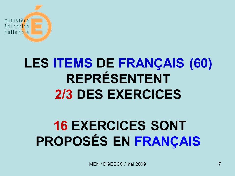 LES ITEMS DE FRANÇAIS (60) REPRÉSENTENT 2/3 DES EXERCICES 16 EXERCICES SONT PROPOSÉS EN FRANÇAIS