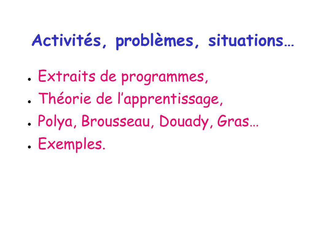 Activités, problèmes, situations…