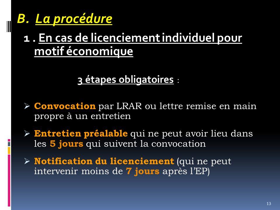 B. La procédure 1 . En cas de licenciement individuel pour motif économique. 3 étapes obligatoires :