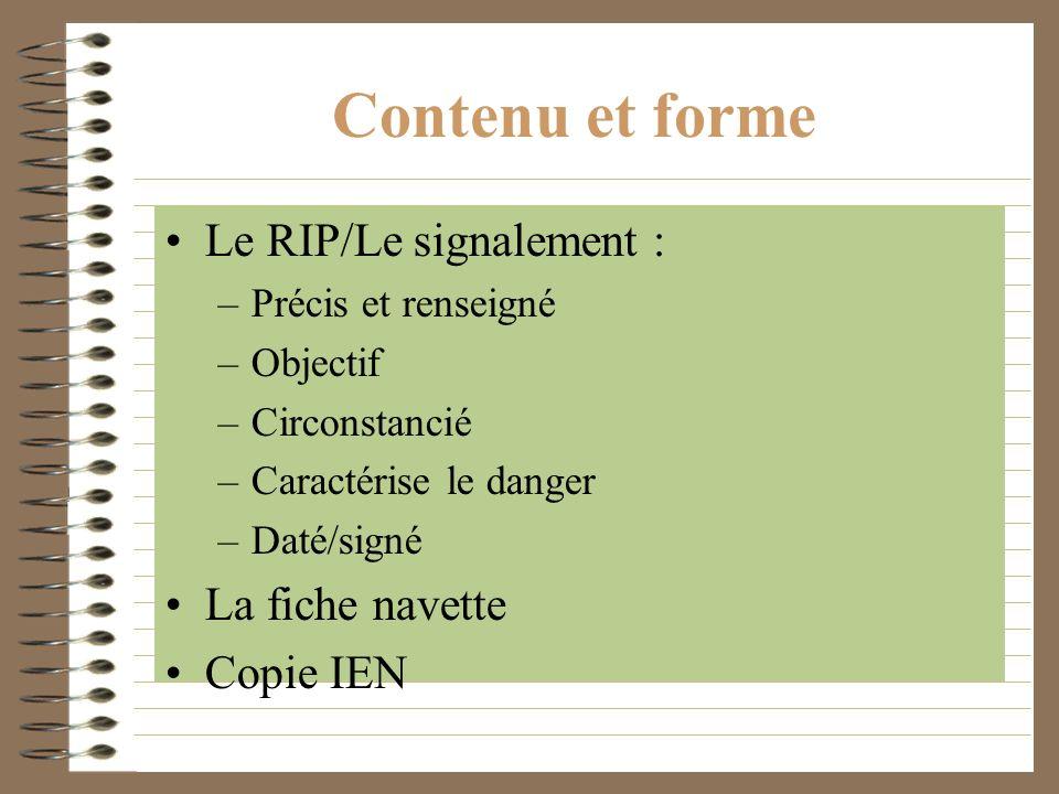 Contenu et forme Le RIP/Le signalement : La fiche navette Copie IEN