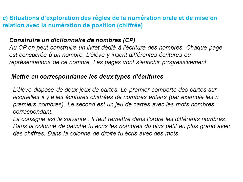 c) Situations d'exploration des règles de la numération orale et de mise en relation avec la numération de position (chiffrée)
