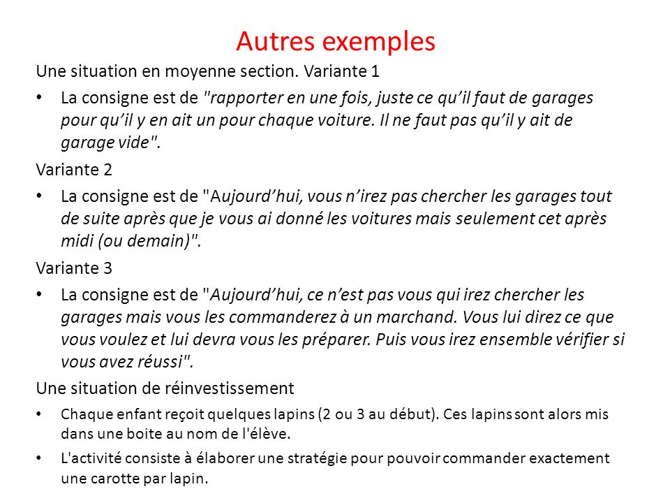 Autres exemples Une situation en moyenne section. Variante 1