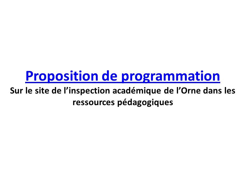 Proposition de programmation Sur le site de l'inspection académique de l'Orne dans les ressources pédagogiques