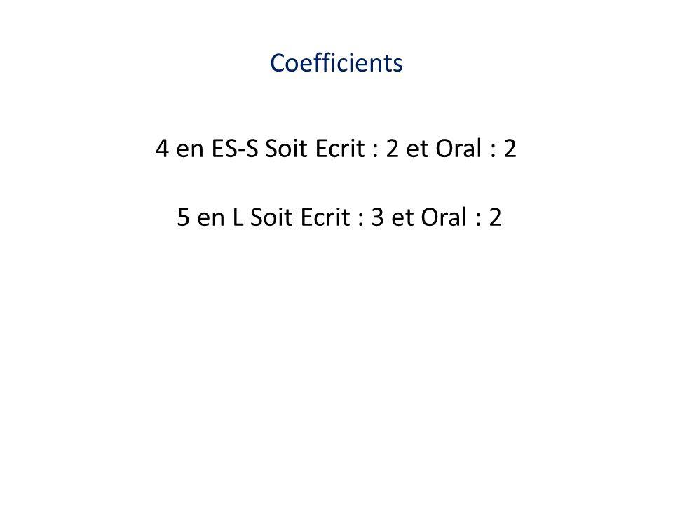 4 en ES-S Soit Ecrit : 2 et Oral : 2 5 en L Soit Ecrit : 3 et Oral : 2