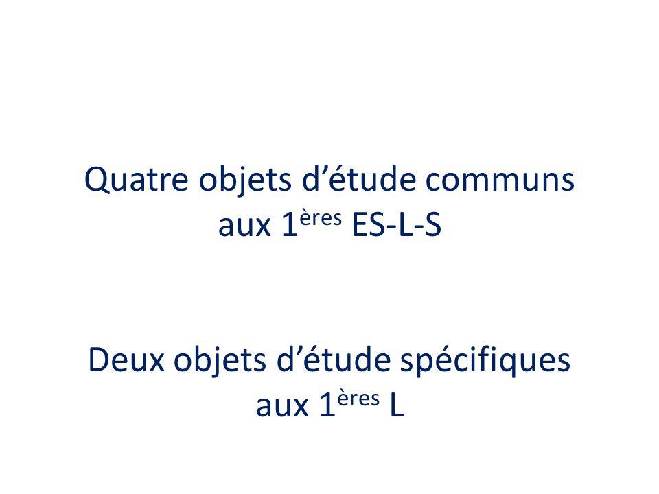 Quatre objets d'étude communs aux 1ères ES-L-S