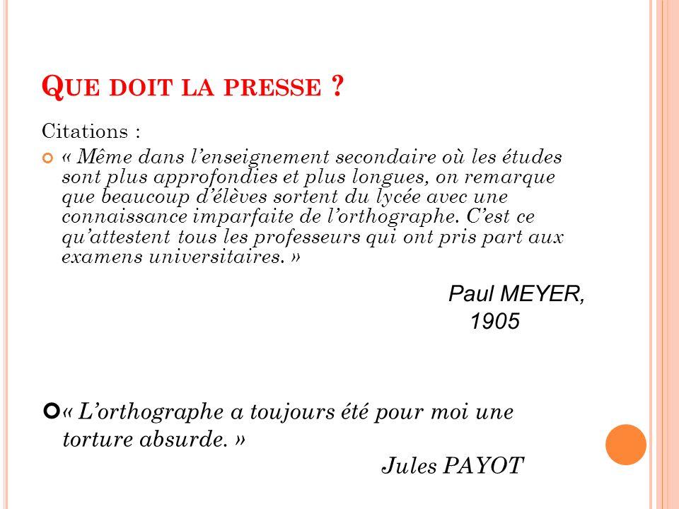Que doit la presse Paul MEYER, 1905
