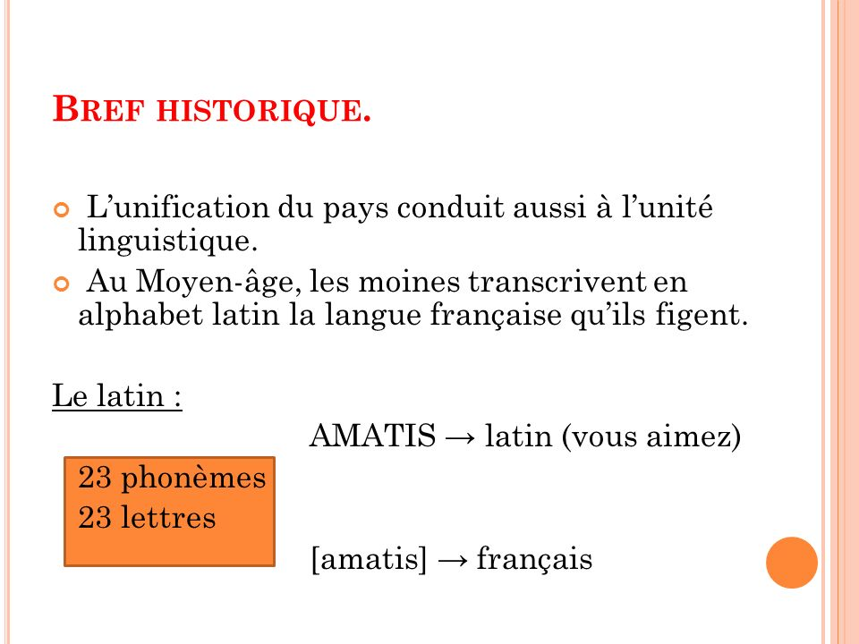 Bref historique. L'unification du pays conduit aussi à l'unité linguistique.