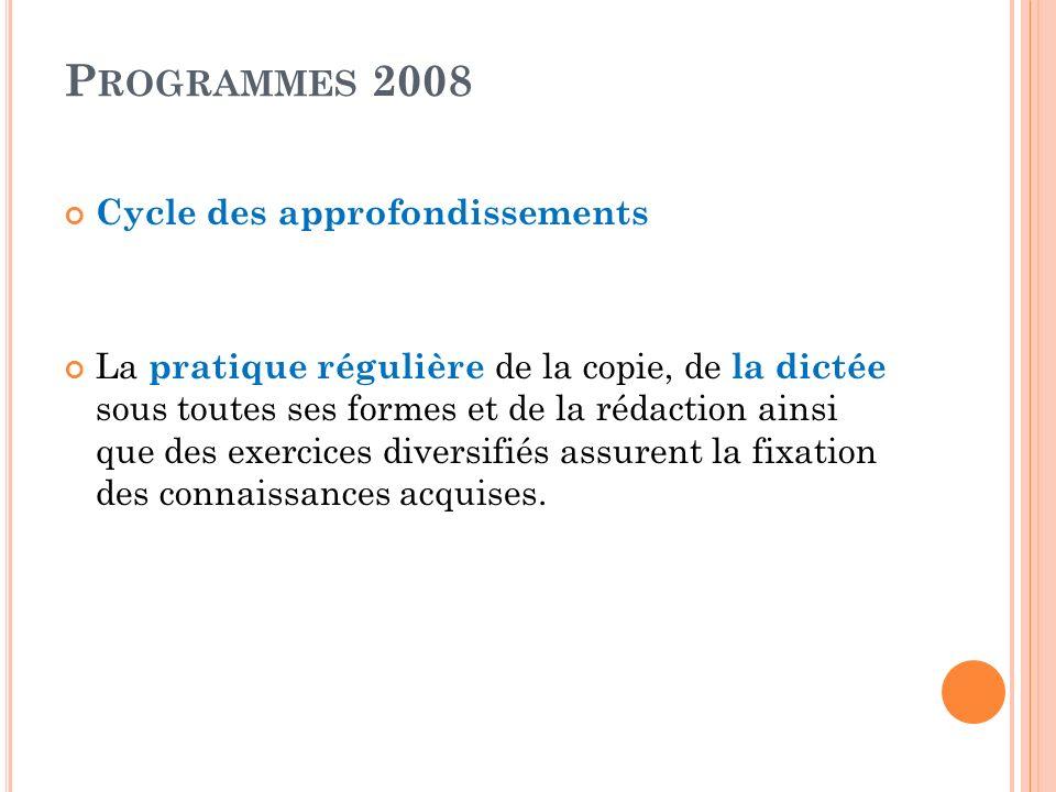 Programmes 2008 Cycle des approfondissements