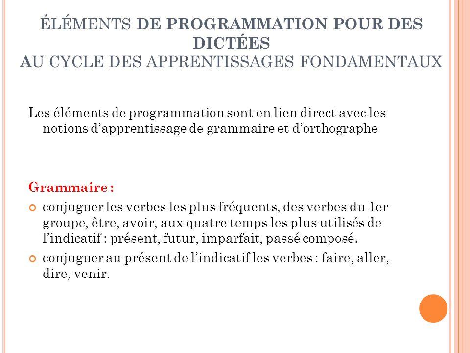ÉLÉMENTS DE PROGRAMMATION POUR DES DICTÉES AU CYCLE DES APPRENTISSAGES FONDAMENTAUX