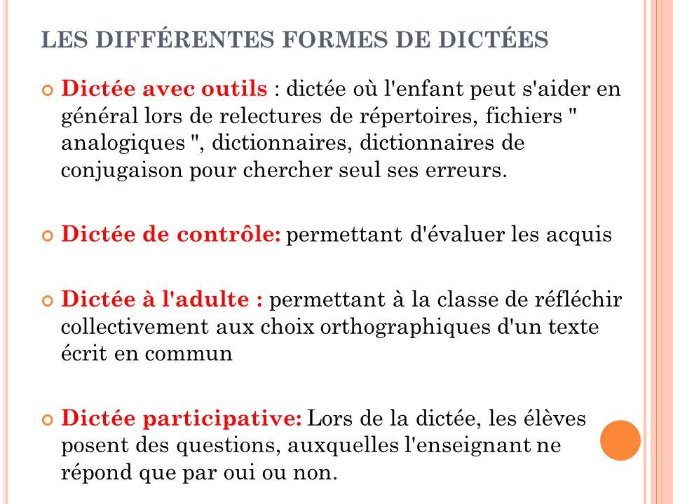 LES DIFFÉRENTES FORMES DE DICTÉES