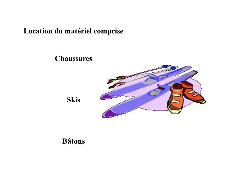 Location du matériel comprise