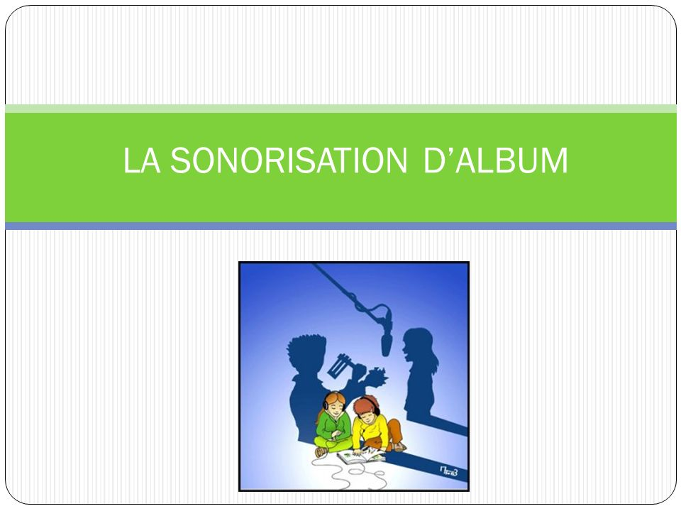 LA SONORISATION D'ALBUM