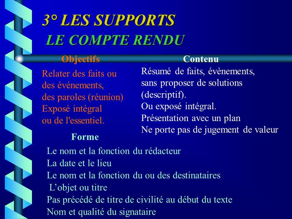 3° LES SUPPORTS LE COMPTE RENDU