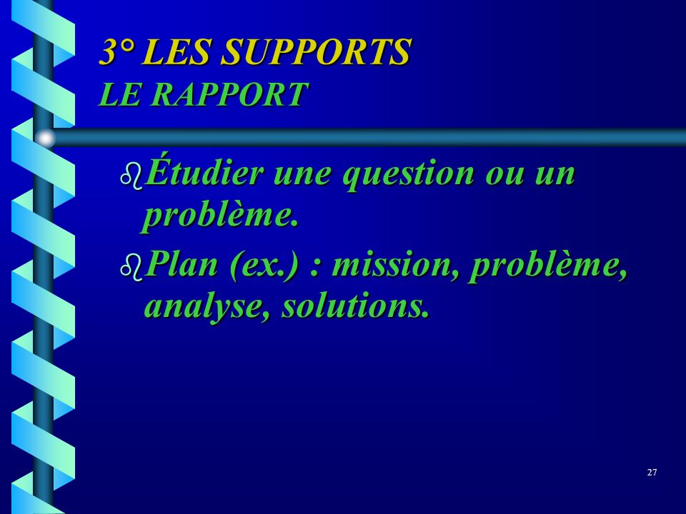 3° LES SUPPORTS LE RAPPORT