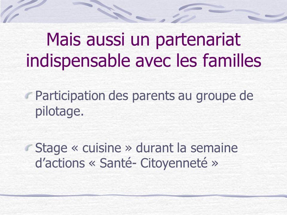 Mais aussi un partenariat indispensable avec les familles