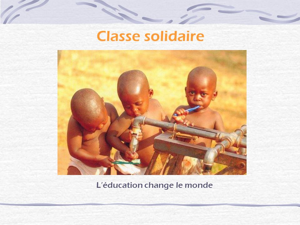 L'éducation change le monde