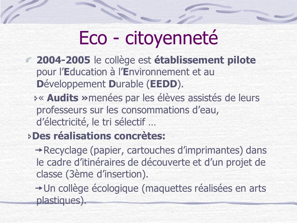 Eco - citoyenneté 2004-2005 le collège est établissement pilote pour l'Education à l'Environnement et au Développement Durable (EEDD).