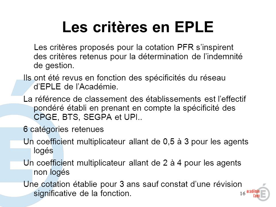 Les critères en EPLELes critères proposés pour la cotation PFR s'inspirent des critères retenus pour la détermination de l'indemnité de gestion.