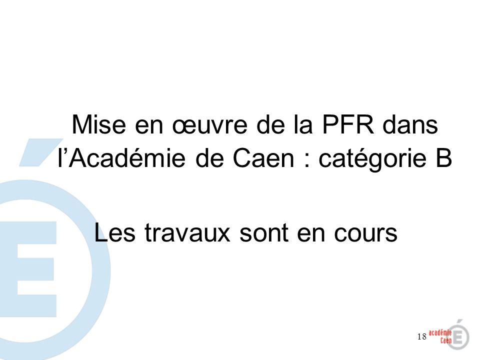 Mise en œuvre de la PFR dans l'Académie de Caen : catégorie B