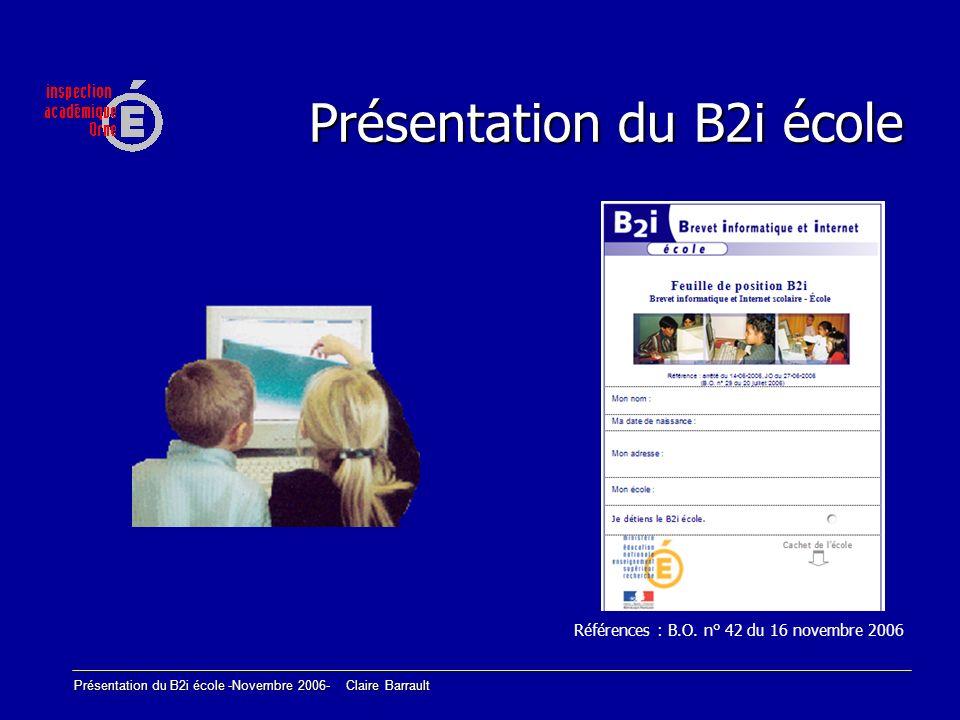 Présentation du B2i école Références : B.O. n° 42 du 16 novembre 2006