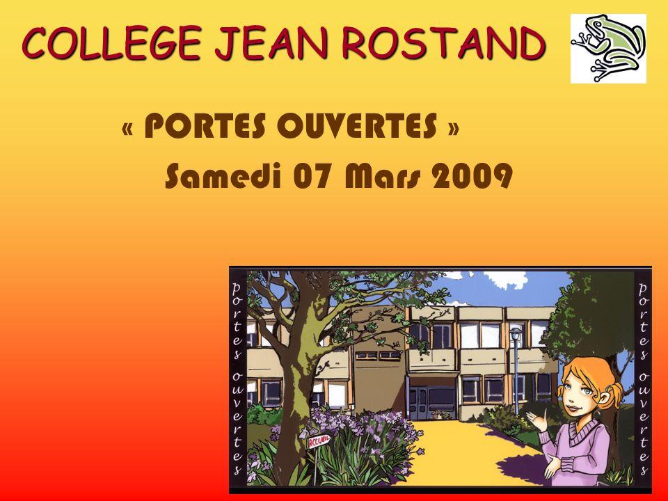 COLLEGE JEAN ROSTAND « PORTES OUVERTES » Samedi 07 Mars 2009