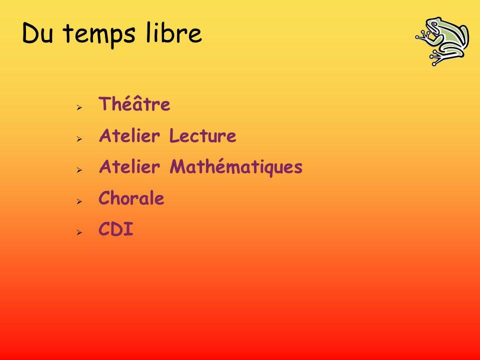 Du temps libre Théâtre Atelier Lecture Atelier Mathématiques Chorale