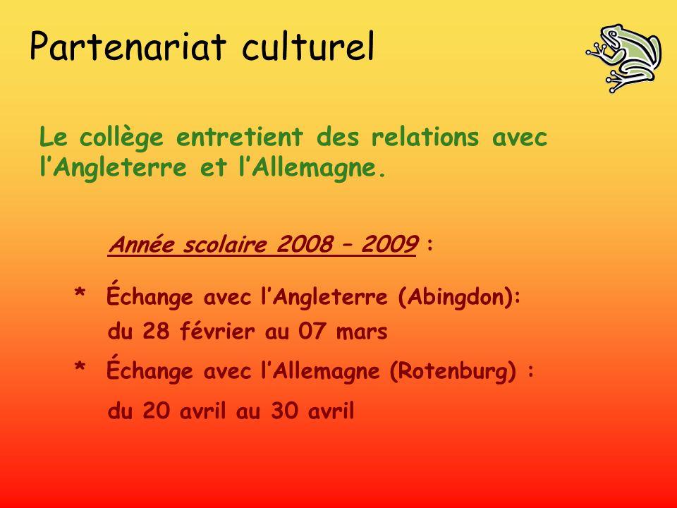 Partenariat culturel Le collège entretient des relations avec l'Angleterre et l'Allemagne. Année scolaire 2008 – 2009 :