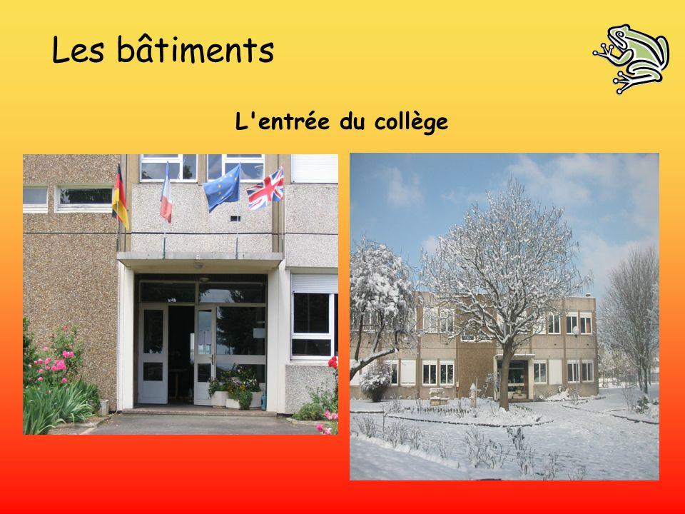 Les bâtiments L entrée du collège