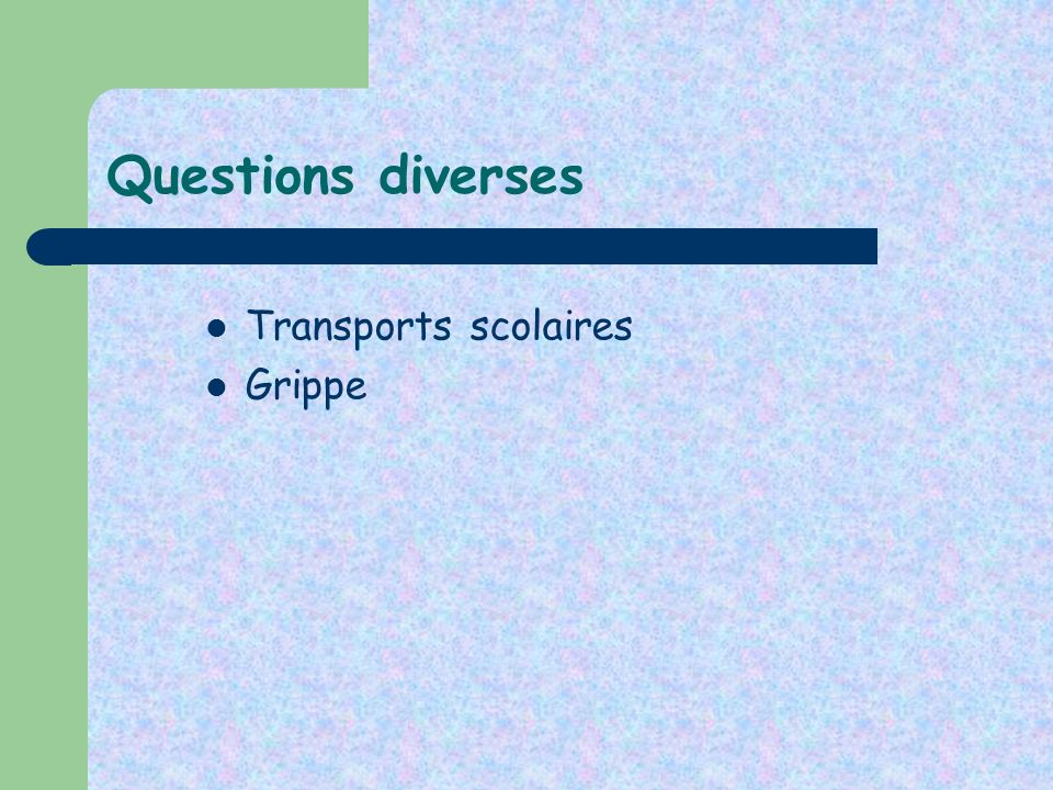 Questions diverses Transports scolaires Grippe