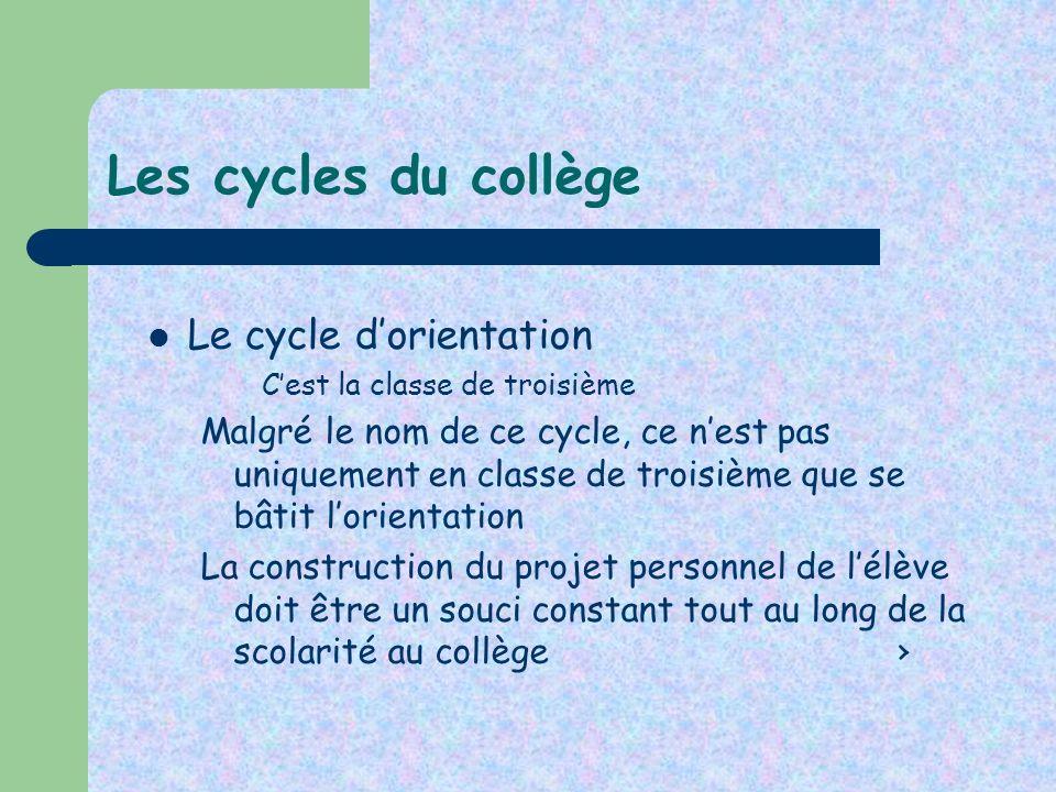 Les cycles du collège Le cycle d'orientation