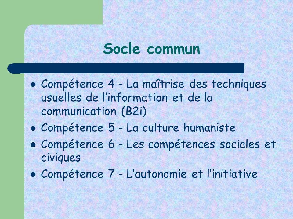 Socle commun Compétence 4 - La maîtrise des techniques usuelles de l'information et de la communication (B2i)