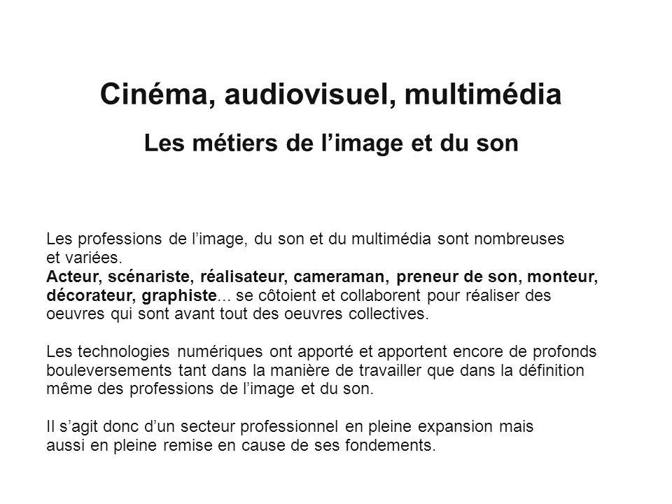 Cinéma, audiovisuel, multimédia Les métiers de l'image et du son